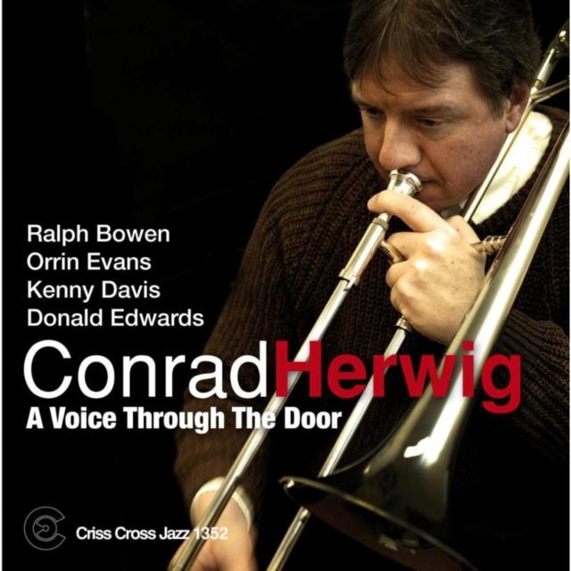 A Voice Through the Door (Conrad Herwig) (CD / Album)